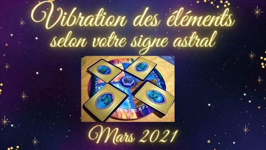 Vibrations des éléments pour le mois de mars 2021 – Presse Galactique